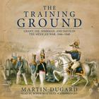 The Training Ground by Martin Dugard