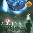 A License to Steal by Walter T. Shaw Jr.