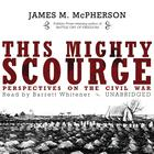 This Mighty Scourge by James M. McPherson