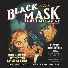 Black Mask Audio Magazine, Vol. 1 by various authors, Dashiell Hammett, Hugh B. Cave, Frederick Nebel, Paul Cain, Reuben J. Shay, William Cole