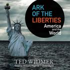 Ark of the Liberties by Ted Widmer