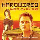 Hardwired by Walter Jon Williams