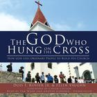 The God Who Hung on the Cross by Dois I. Rosser Jr., Ellen Vaughn