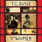 The Women by T. C. Boyle