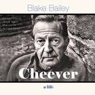 Cheever by Blake Bailey