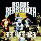 Rogue Berserker by Fred Saberhagen