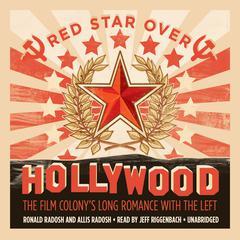Red Star over Hollywood by Ronald Radosh, Allis Radosh