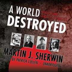 A World Destroyed by Martin J. Sherwin