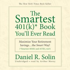 The Smartest 401(k) Book You'll Ever Read by Daniel R. Solin
