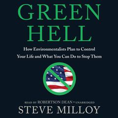 Green Hell by Steve Milloy