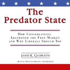 The Predator State by James K. Galbraith