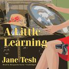 A Little Learning by Jane Tesh