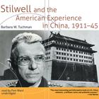 Stilwell and the American Experience in China, 1911–45 by Barbara W. Tuchman