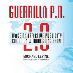 Guerrilla P.R. 2.0 by Michael Levine