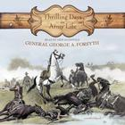 Thrilling Days in Army Life by General George A. Forsyth
