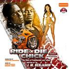 Ride or Die Chick by J. M. Benjamin