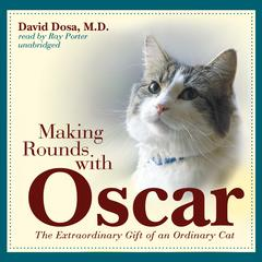 Making Rounds with Oscar by David Dosa, MD, MPH
