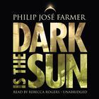 Dark Is the Sun by Philip José Farmer
