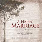 A Happy Marriage by Rafael Yglesias