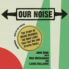 Our Noise by John Cook