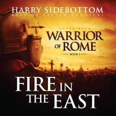 Fire in the East by Harry Sidebottom