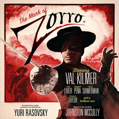 The Mark of Zorro by Johnston McCulley, Yuri Rasovsky