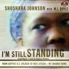 I'm Still Standing by Shoshana Johnson