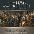 At the Edge of the Precipice by Robert V. Remini