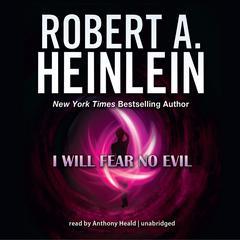 I Will Fear No Evil by Robert A. Heinlein