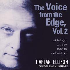 The Voice from the Edge, Vol. 2 by Harlan Ellison