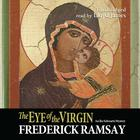 The Eye of the Virgin by Frederick Ramsay
