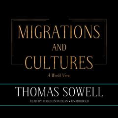 Migrations and Cultures by Thomas Sowell