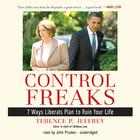 Control Freaks by Terence P. Jeffrey