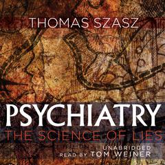 Psychiatry by Thomas Szasz