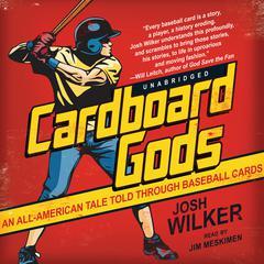 Cardboard Gods by Josh Wilker