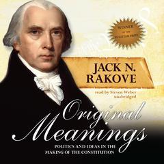 Original Meanings by Jack N. Rakove