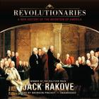 Revolutionaries by Jack N. Rakove