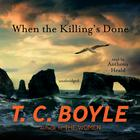 When the Killing's Done by T. C. Boyle