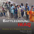 Battleground Iraq by Todd S. Brown