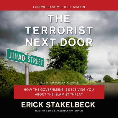 The Terrorist Next Door by Erick Stakelbeck