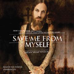 Save Me from Myself by Brian (Head) Welch