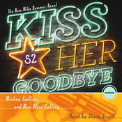 Kiss Her Goodbye by Mickey Spillane, Max Allan Collins