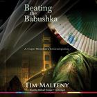 Beating the Babushka by Tim Maleeny