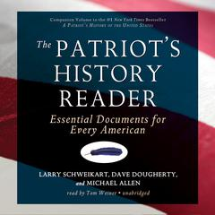 The Patriot's History Reader by Larry Schweikart