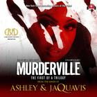 Murderville by Ashley & JaQuavis