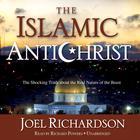 The Islamic Antichrist by Joel Richardson