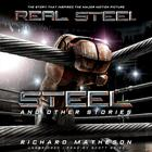 Steel, and Other Stories by Richard Matheson