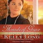 Threads of Grace by Kelly Long
