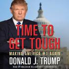 Time to Get Tough by Donald J. Trump