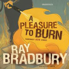 A Pleasure to Burn by Ray Bradbury